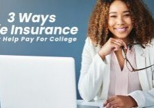 Three Ways Life Insurance May Help Pay For College_